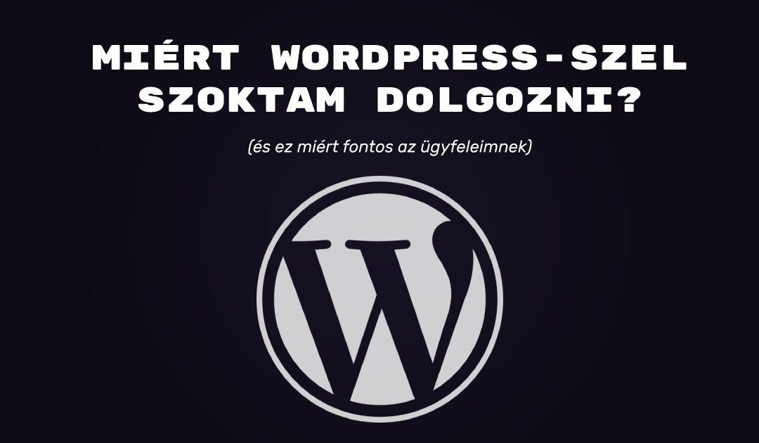 Miért WordPress-szel szoktam dolgozni?